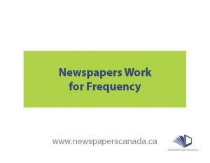 Newspapers Work for Frequency