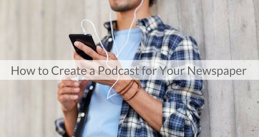 This Week's Featured Course on Newspaper Training: How to Create Podcasts for Your Newspaper