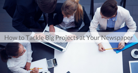This Week's Featured Course on Newspaper Training: How to Tackle Big Projects at Your Newspaper