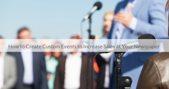 This Week's Featured Course on Newspaper Training: How to Create Custom Events to Increase Sales at Your Newspaper